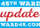 45th Ward Update