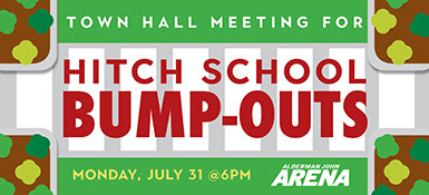 Town Hall Meeting for Hitch School Bump-Outs July 31
